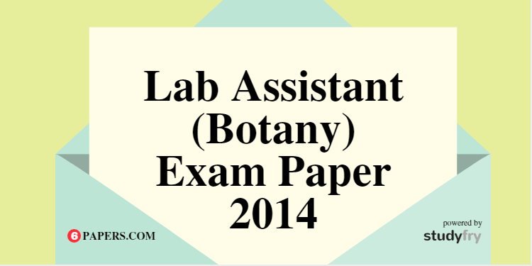 Lab Assistant (Botany) Post Code – 046 Exam Paper 2014