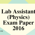 Lab Assistant (Physics) Post Code – 047 Exam Paper 2016