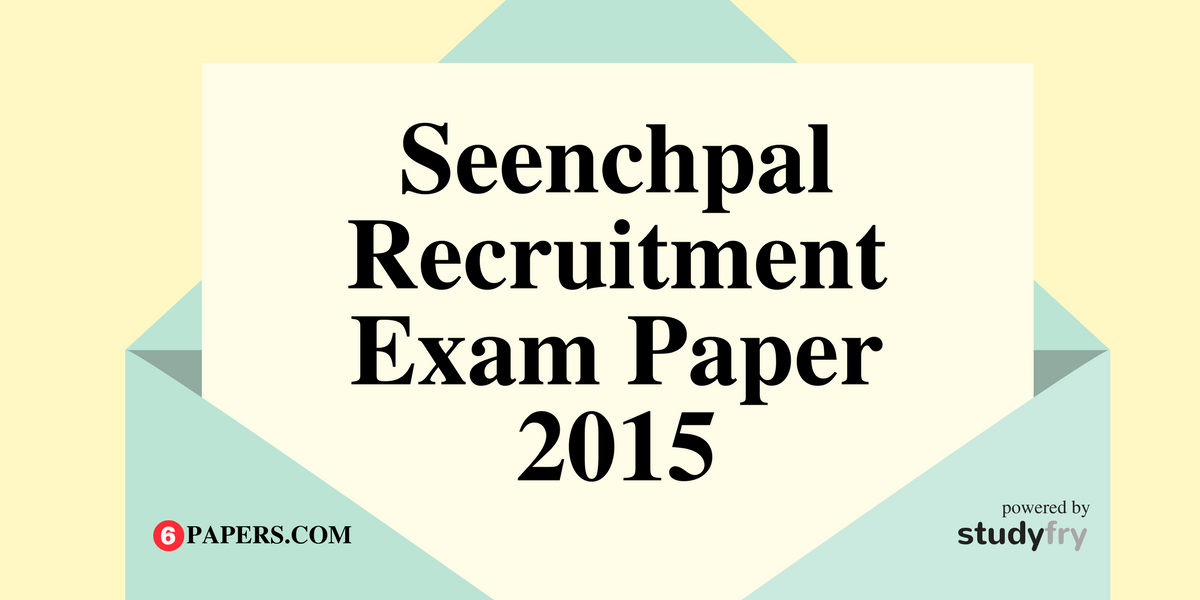 Seenchpal Recruitment Exam Paper 2017