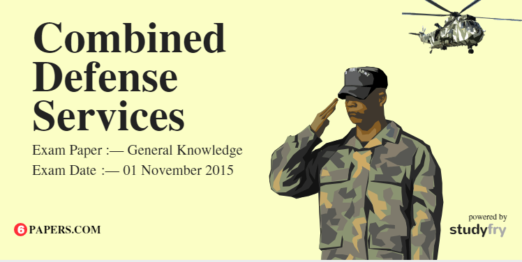 CDS General Knowledge Exam Paper - 01 November 2015