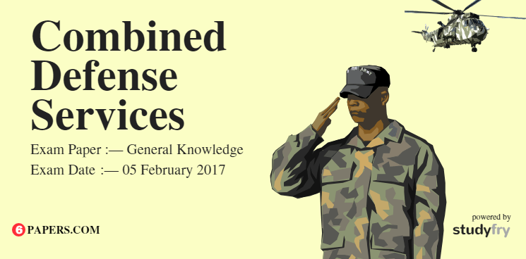 CDS General Knowledge Exam Paper - 05 February 2017
