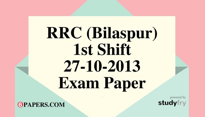 RRC (Bilaspur) 27-10-2013 Exam Paper