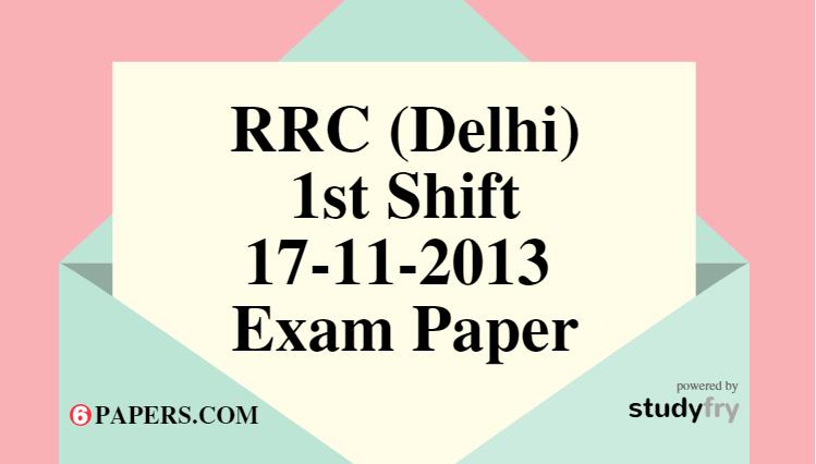RRC (Delhi) 17-11-2013 Exam Paper