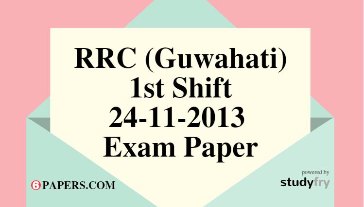 RRC (Guwahati) 24-11-2013 Exam Paper