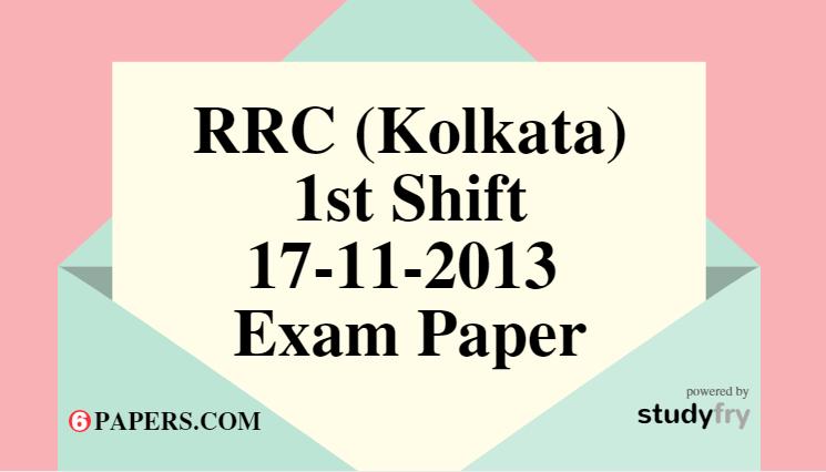 RRC (Kolkata) 17-11-2013 Exam Paper