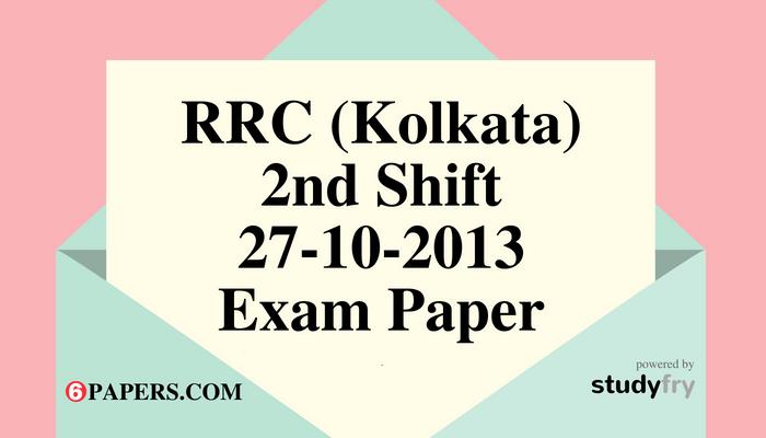 RRC (Kolkata) 27-10-2013 Exam Paper