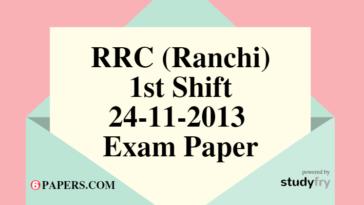 RRC (Ranchi) 24-11-2013 Exam Paper