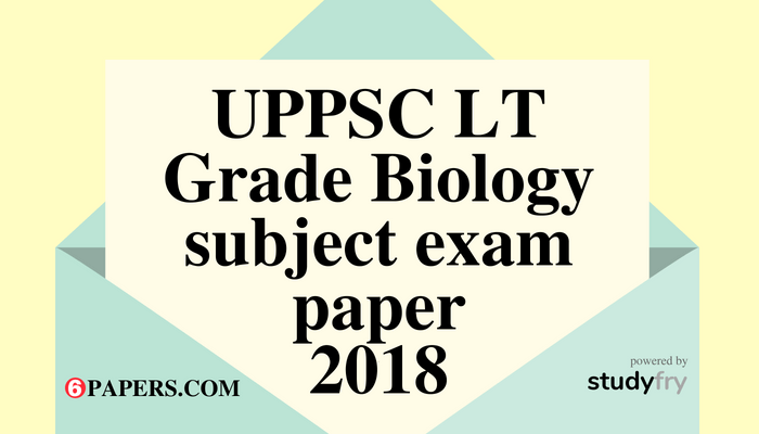 UPPSC LT Grade Biology subject exam paper 29 July 2018 (Answer key)