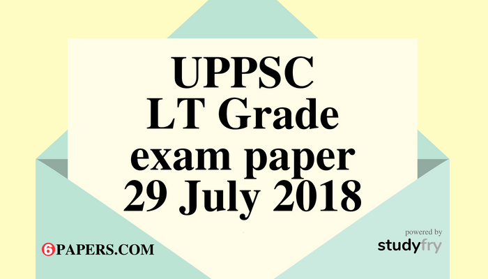 UPPSC LT Grade exam paper 29 July 2018 (Answer key)