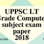 UPPSC LT Grade Computer subject exam paper 29 July 2018 (Answer key)