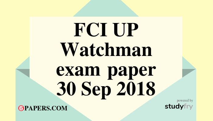 FCI UP Watchman exam paper 2018 with Answer Key