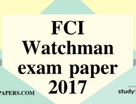 FCI Watchman Exam Paper – 2017 (UTTARAKHAND REGION)