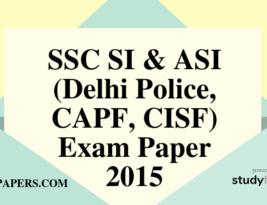 SSC SI & ASI (Delhi Police, CAPF, CISF) Exam paper – 2015