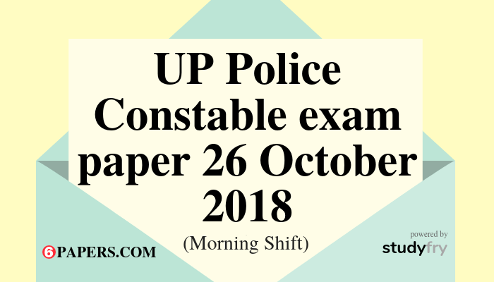 UP Police Constable exam paper 26 October 2018 (Answer key) - Morning Shift