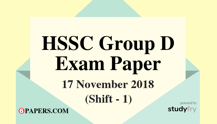 HSSC Group D exam paper 17 November 2018 (Answer Key) - Shift 1