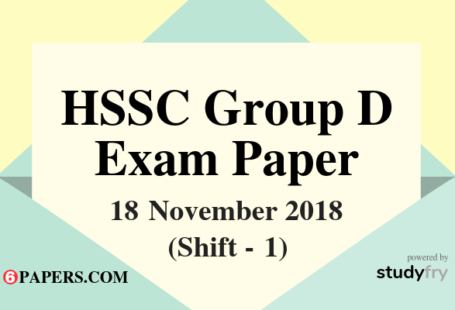 HSSC Group D exam paper 18 November 2018 (Answer Key) - Shift 1
