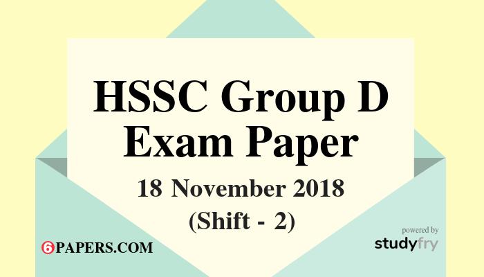 HSSC Group D exam paper 18 November 2018 (Answer Key) - Shift 2