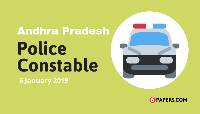 Andhra Pradesh AP Police Constable Exam Paper - 6 January 2019 (Answer Key)