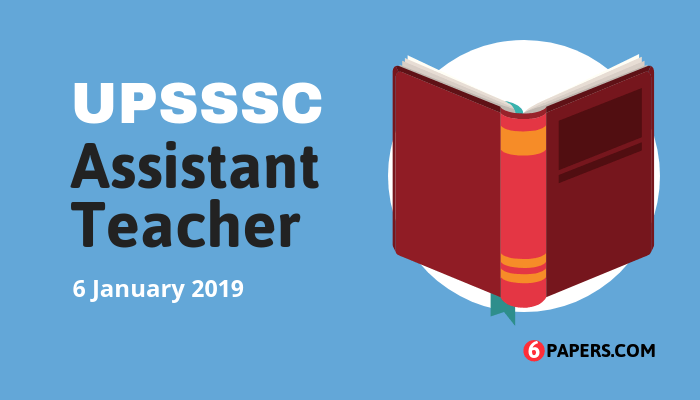 UPSSSC Assistant Teacher Exam Paper - 6 January 2019 (English)
