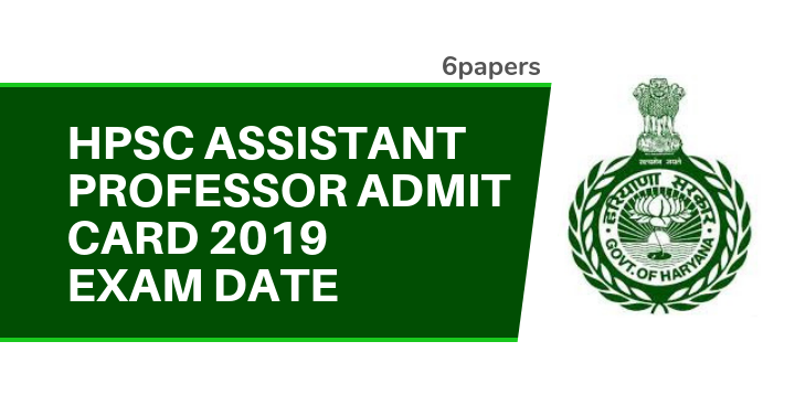 HPSC Assistant Professor Admit Card 2019 Exam Date