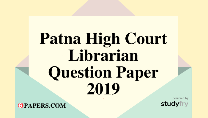 Patna High Court Librarian exam question paper 2019 PDF