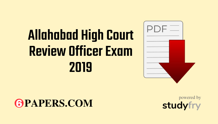 Allahabad High Court Review Officer Exam 2019 PDF