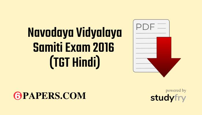 Navodaya Vidyalaya Samiti Exam 2016 (TGT Hindi)