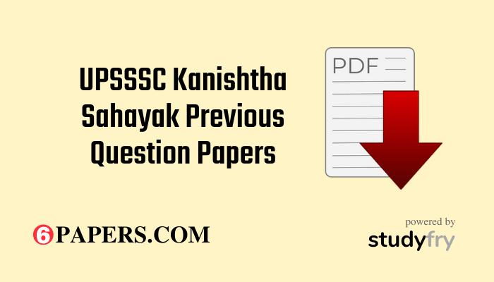 UPSSSC Kanishtha Sahayak Previous Question Papers PDF